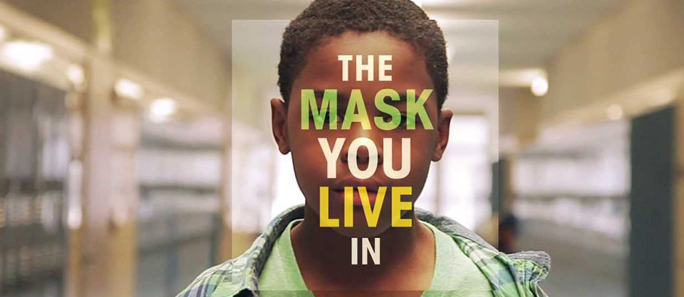 The Mask You Live In - We Are Different, We Are the Same Series