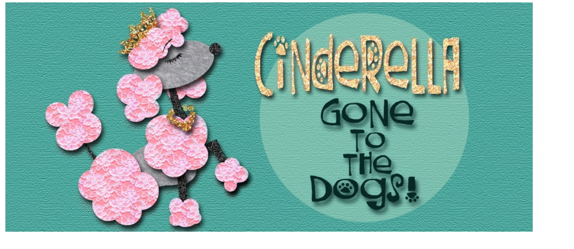 CINDERELLA - Gone to the Dogs! A Magical Musical Tail