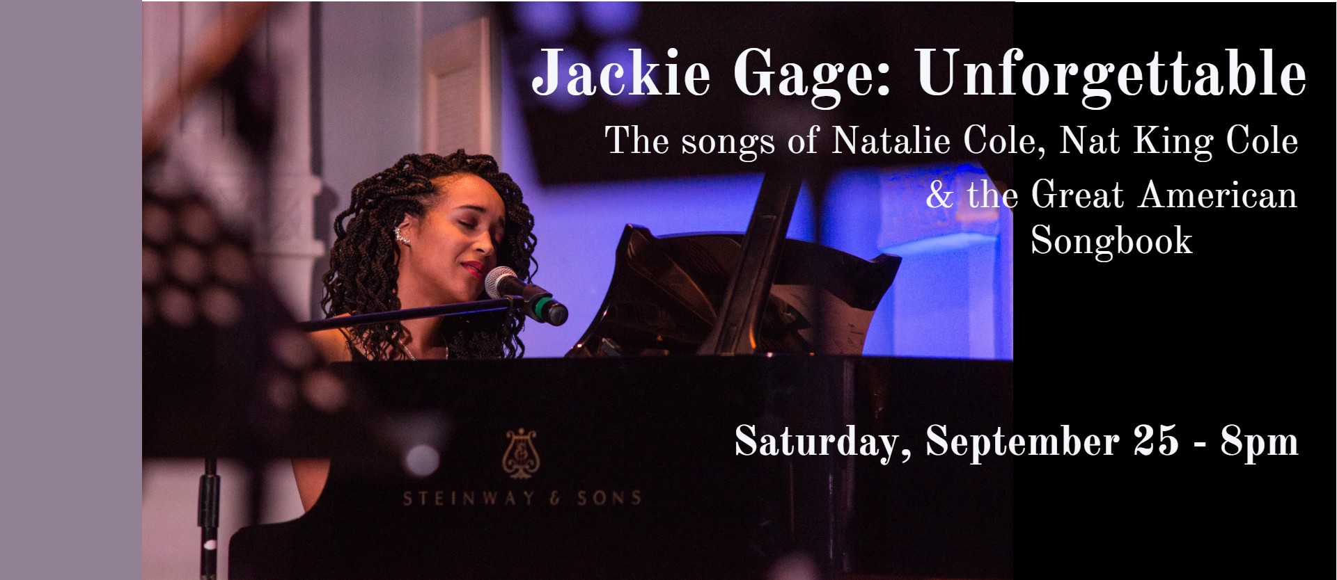 """Jackie Gage: """"Unforgettable"""" - The Songs of Natalie Cole, Nat King Cole and the Great American Songbook"""